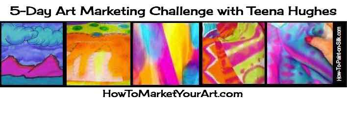 5 Day Art Marketing Challenge with Teena Hughes the Artist