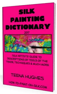 Silk Painting Dictionary -November 2017 Update on How To Paint On Silk [VIDEO]